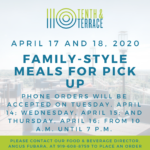 The following weekend family-style meals are now available for pre-order from 10th and Terrace for Friday, April 17, and Saturday, April 18, 2020.