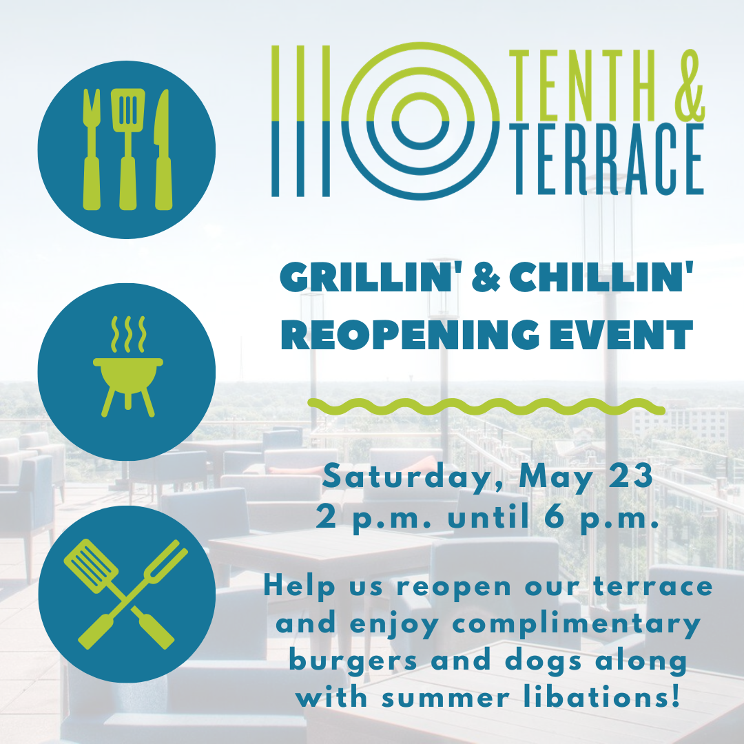 Grillin' & Chillin' Reopening Event at 10th & Terrace on Saturday, May 23