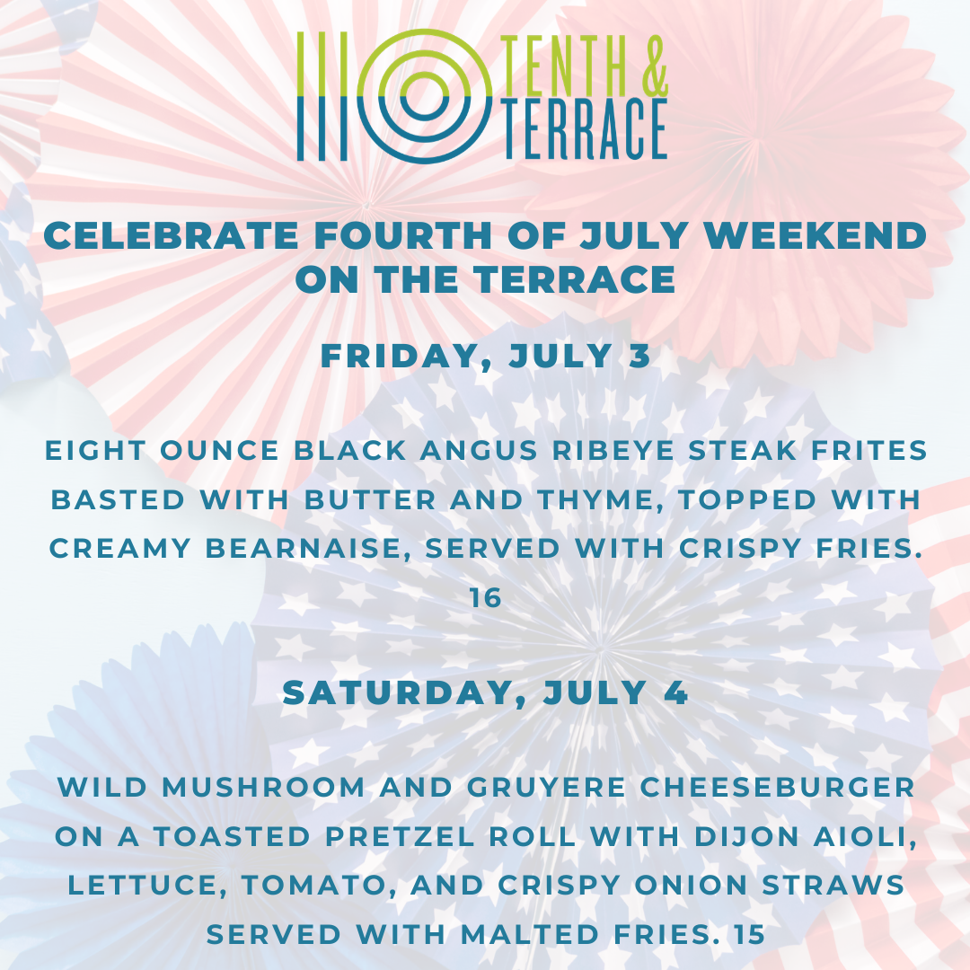 10th and Terrace July 4 Specials