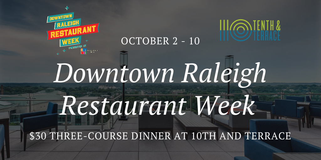 Downtown Raleigh Restaurant Week 2020 at 10th and Terrace